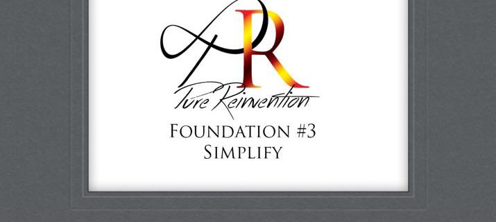 Episode 015 – PureReinvention Fundamental #3 – Simplify