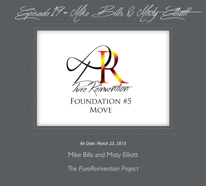 Episode 019 – PureReinvention's Fundamental #5 – Move