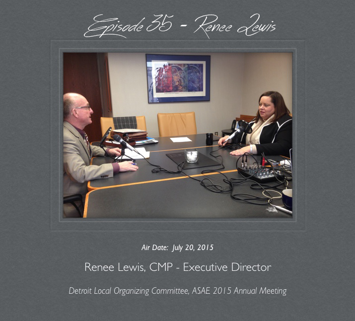 Podcast 035 – Renee Lewis – Putting Detroit in the Limelight at ASAE 2015