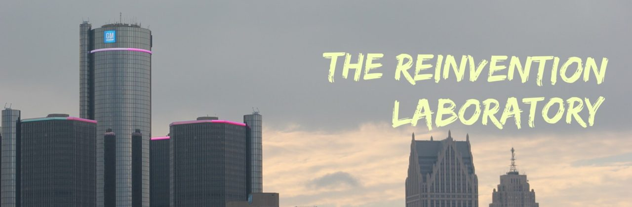 Detroit: A Learning Laboratory for Reinvention