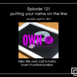 Episode 121 – putting your name on the line