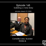 Episode 168 – Cornetta Lane – building a new story
